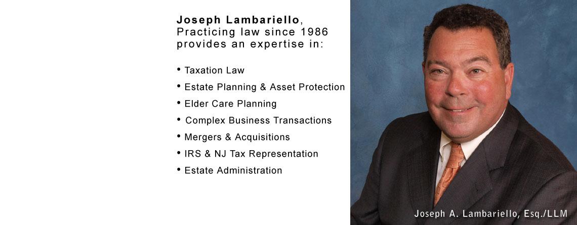 Joseph A. Lambariello, J.D., LL.M in Taxation